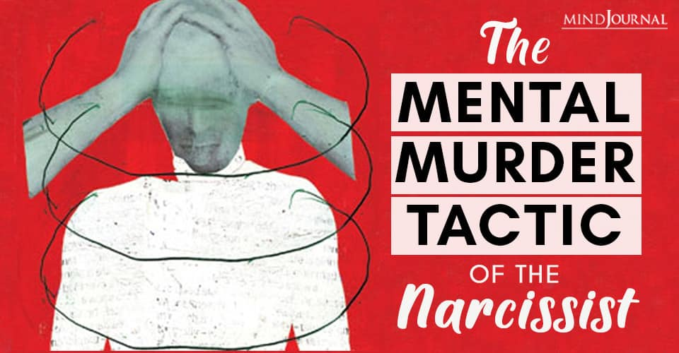 Mental Murder Tactic Of The Narcissist