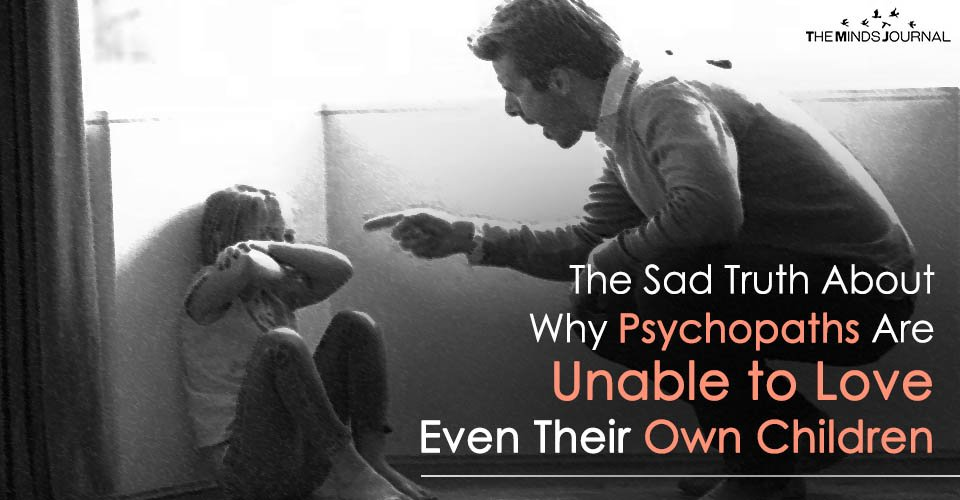 The Sad Truth About Why Psychopaths Are Unable to Love Even