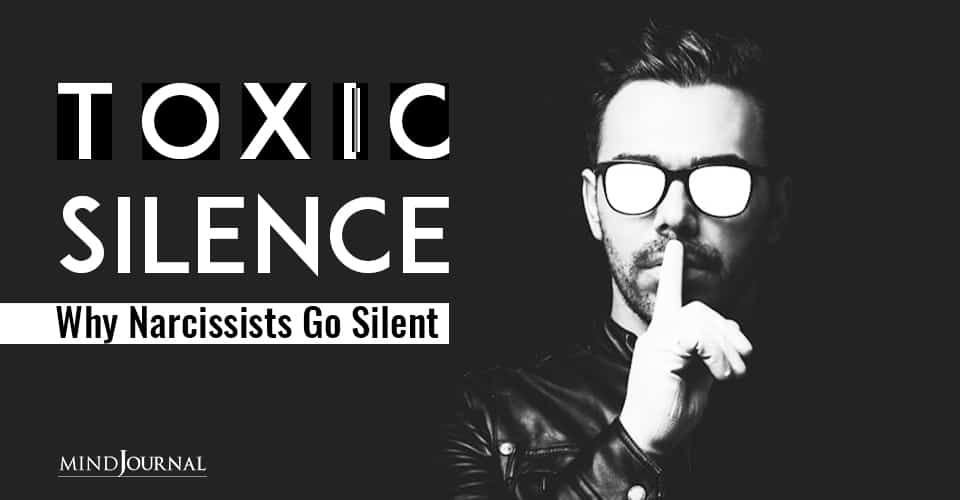 Toxic Silence Why Narcissists Go Silent