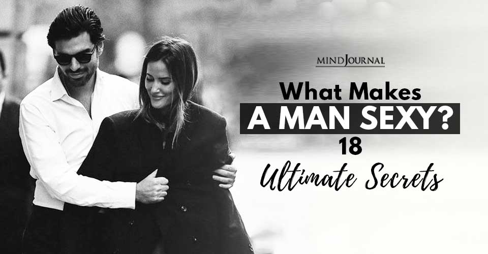 What Makes Man Sexy 18 Ultimate Secrets