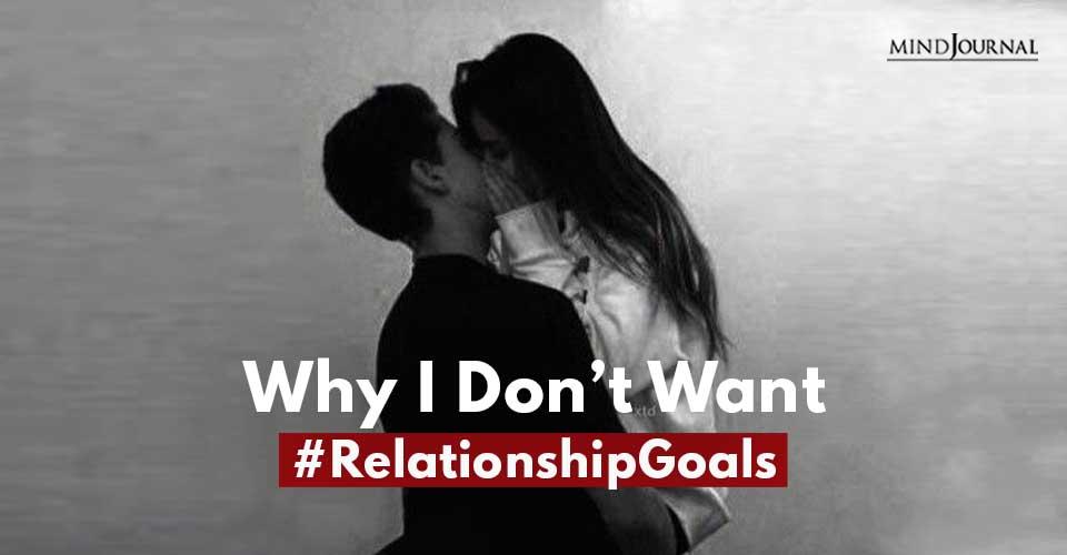 I Don't Want #RelationshipGoals