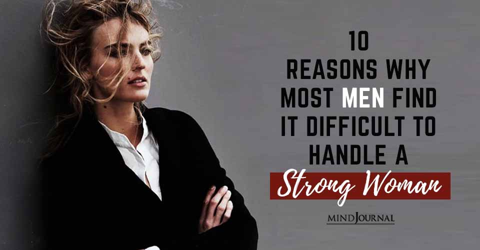 Why Men Find Difficult Handle Strong Woman