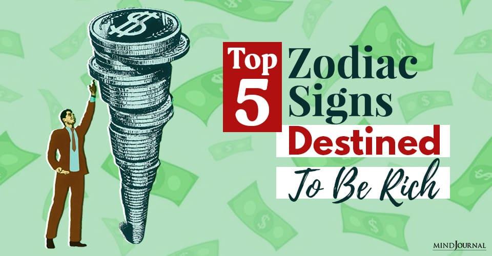 Zodiac Destined To Be Rich