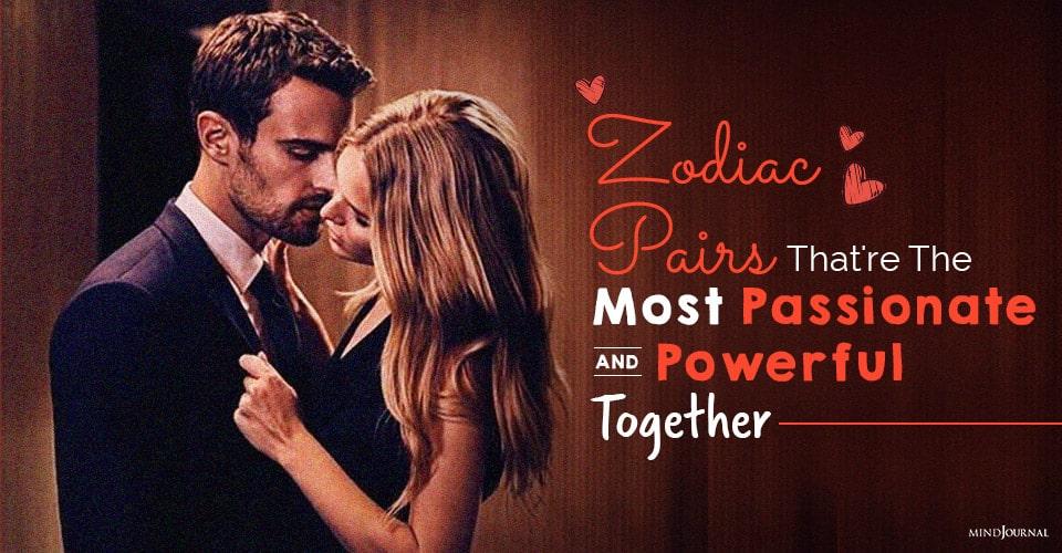 Zodiac Pairs Most Passionate