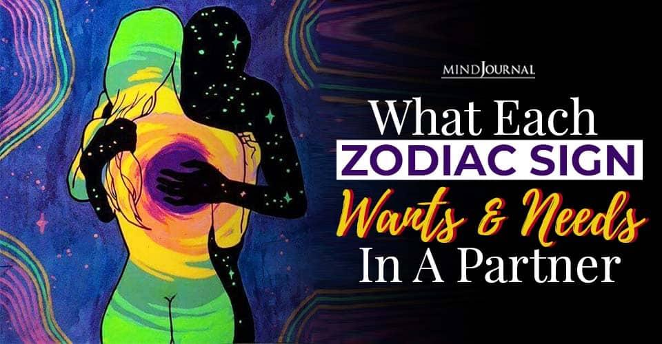 Zodiac Sign Wants Needs Partner
