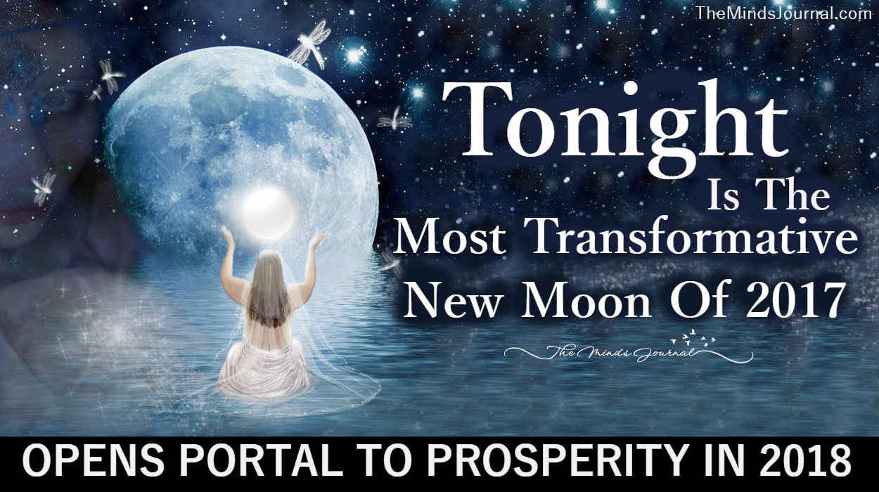 Tonight Is The Most Transformative New Moon Of 2017 — OPENS PORTAL TO PROSPERITY IN 2018