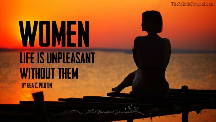 WOMEN: Life Is Unpleasant Without Them