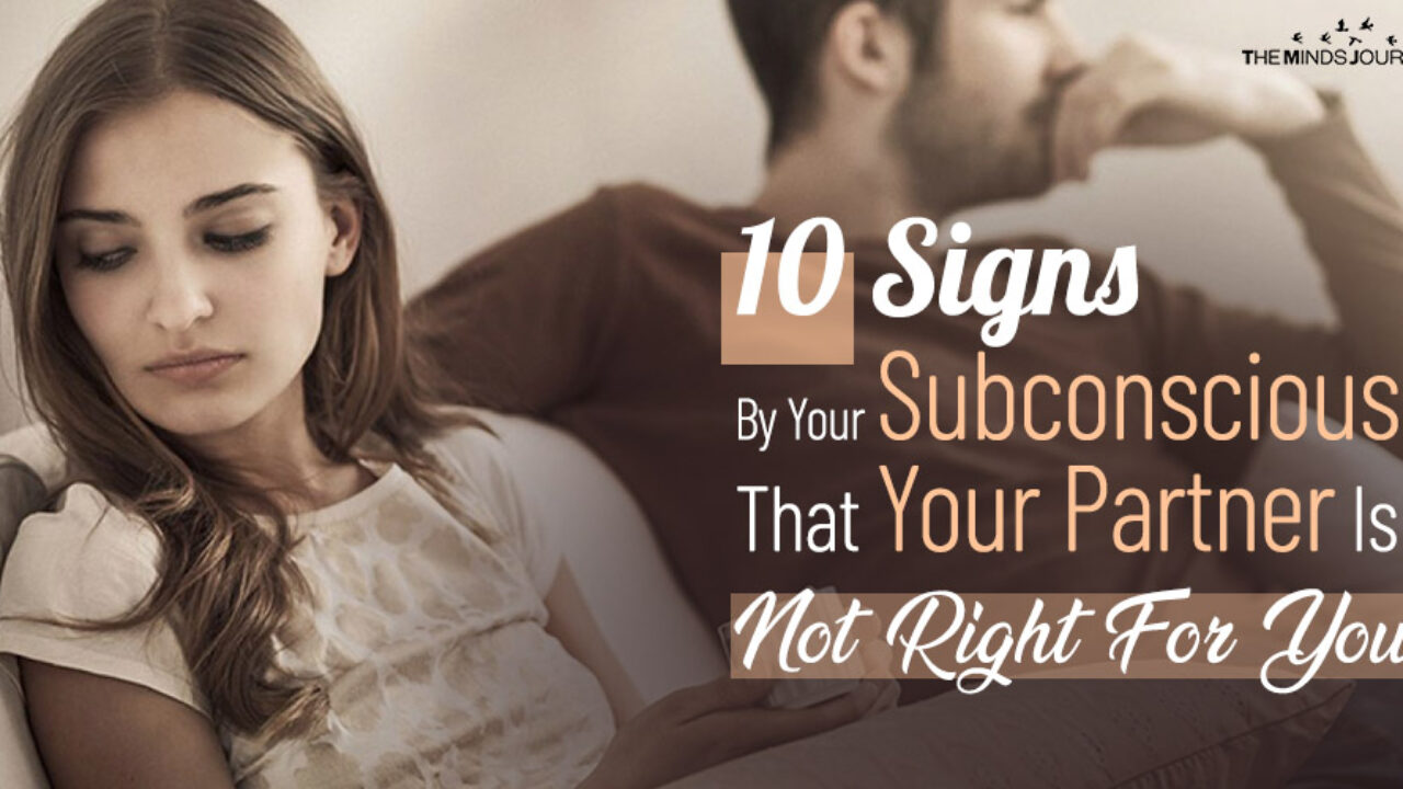 10 Signs By Your Subconscious That Your Partner Is Not Right