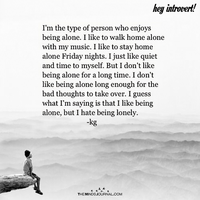 I'm The Type Of Person Who Enjoys Being Alone