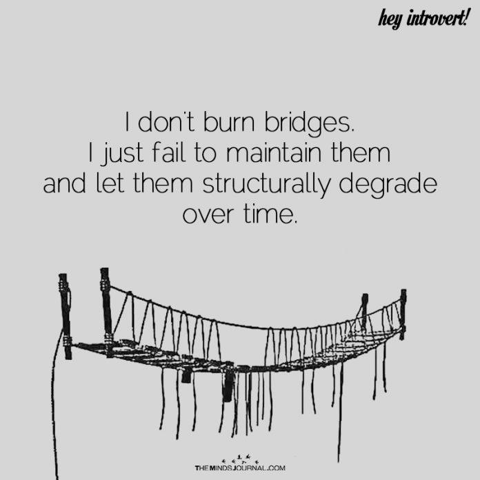 I Don't Burn Bridges