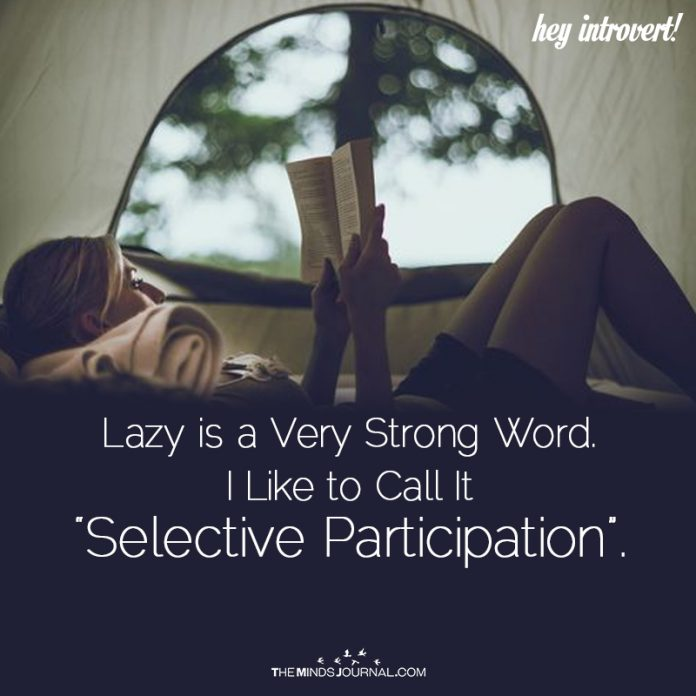Lazy Is A Very Strong Word