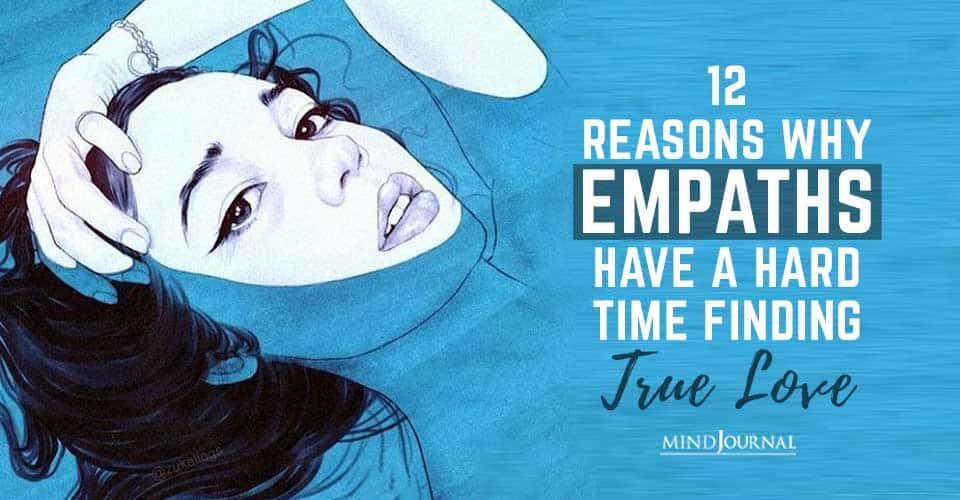 Reasons Why Empaths Have a Hard Time Finding True Love