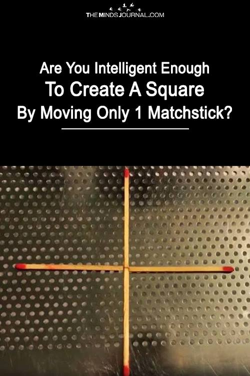 Are You Intelligent Enough To Create a Square By Moving Just 1 Match pin
