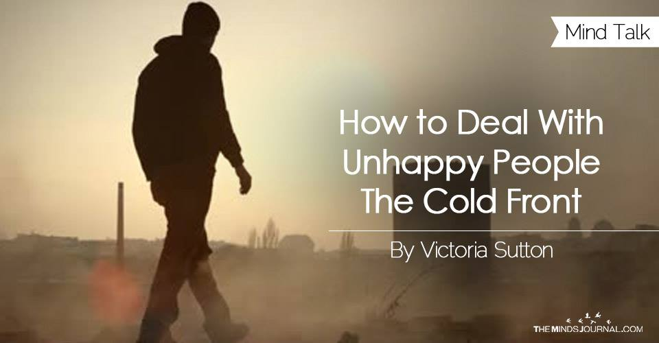 How to Deal With Unhappy People - The Cold Front