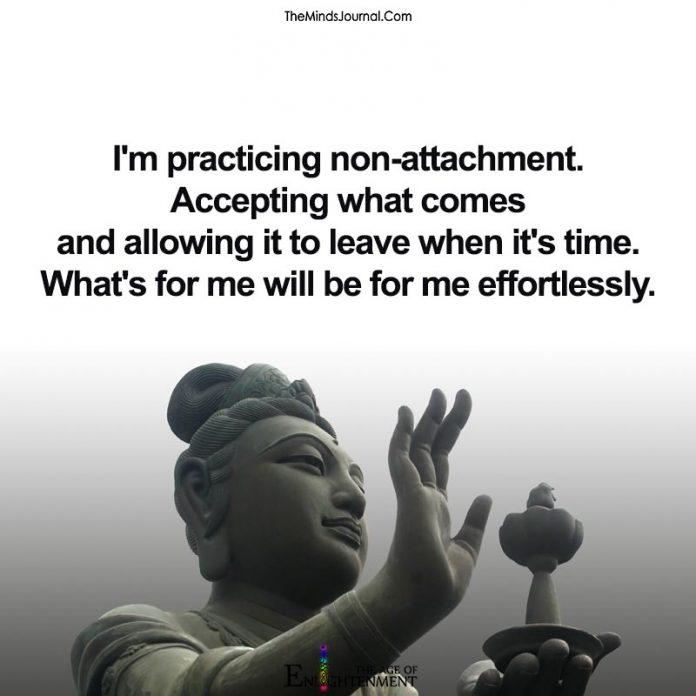 I'm practicing non-attachment