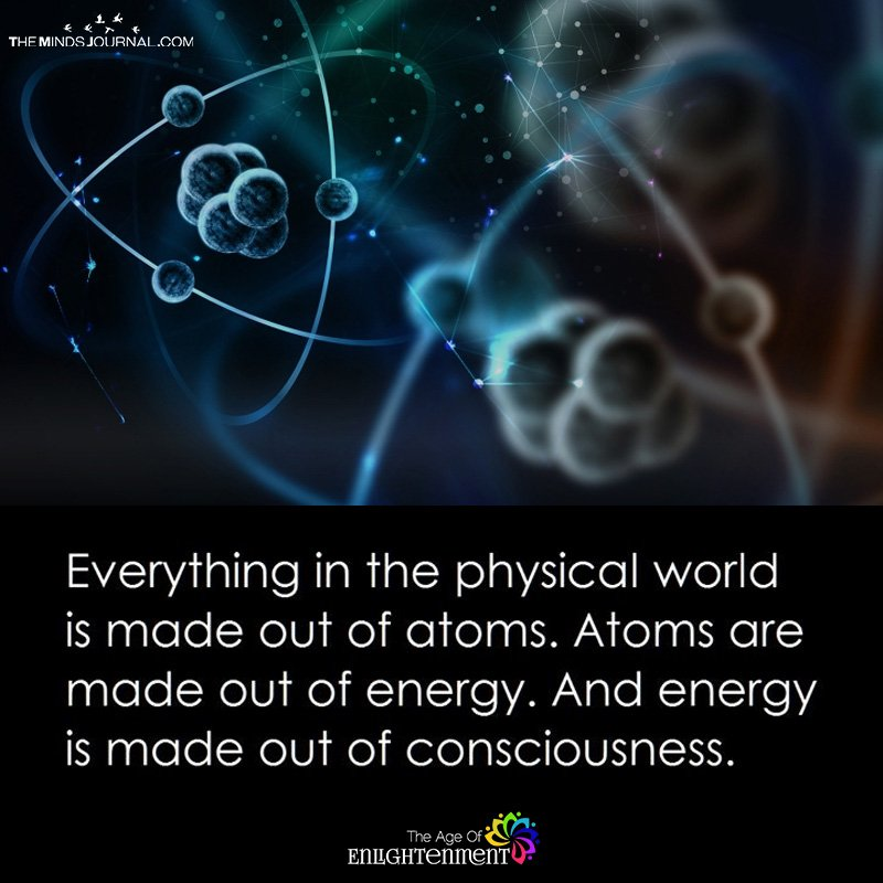 Everything In The Physical World Is Made Out Of Energy
