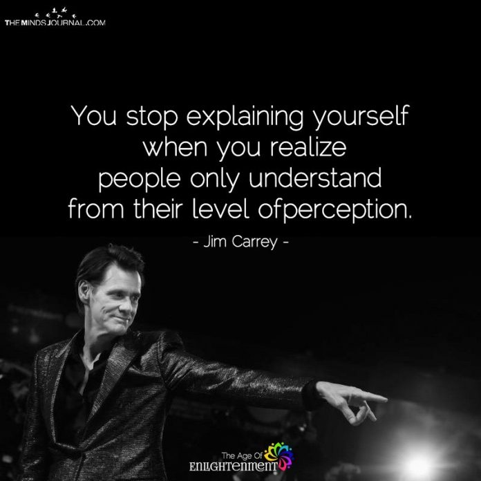 You Stop explaining yourself