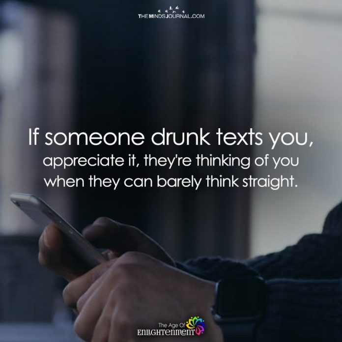 If Someone Drunk Texts You, Appreciate It