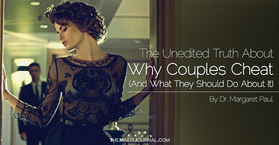 The Unedited Truth About Why Couples Cheat (And What They Should Do About It)
