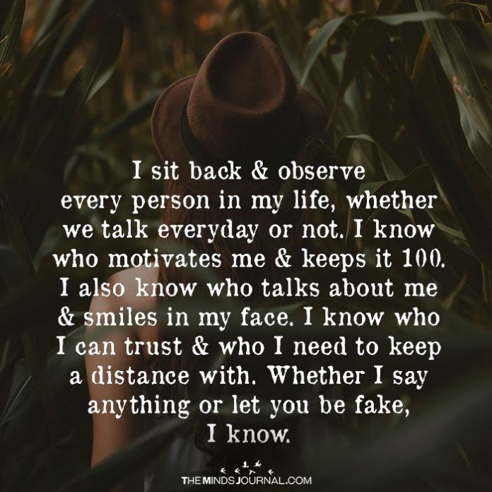 I Sit Back & Observe Every Person In My Life