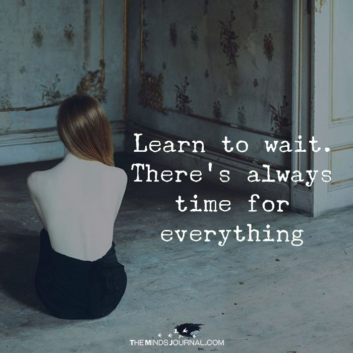 Learn To Wait