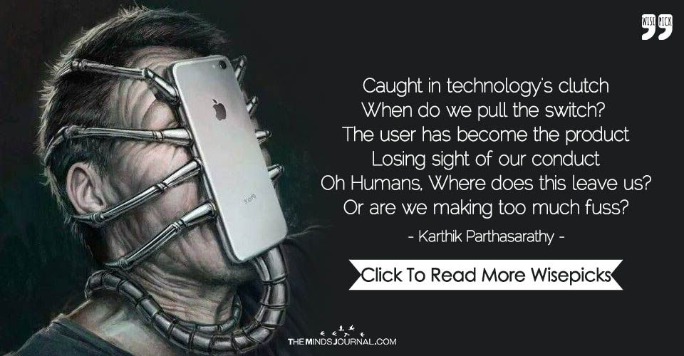 Caught in technology's clutch When do we pull the switch