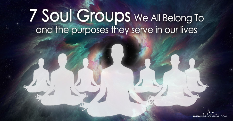 The 7 Soul Groups We All Belong To and the Purposes They Serve In Our Life