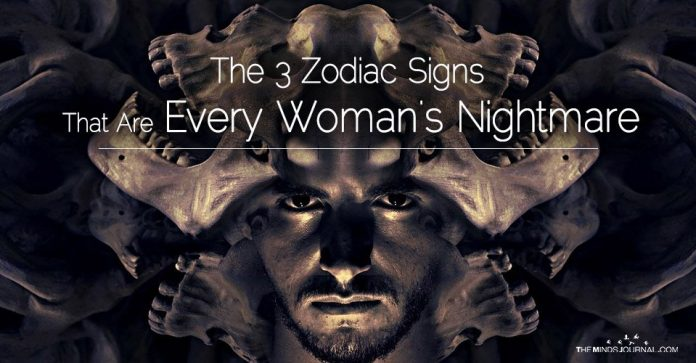 3 Zodiac Signs That Are Every Woman's Nightmare
