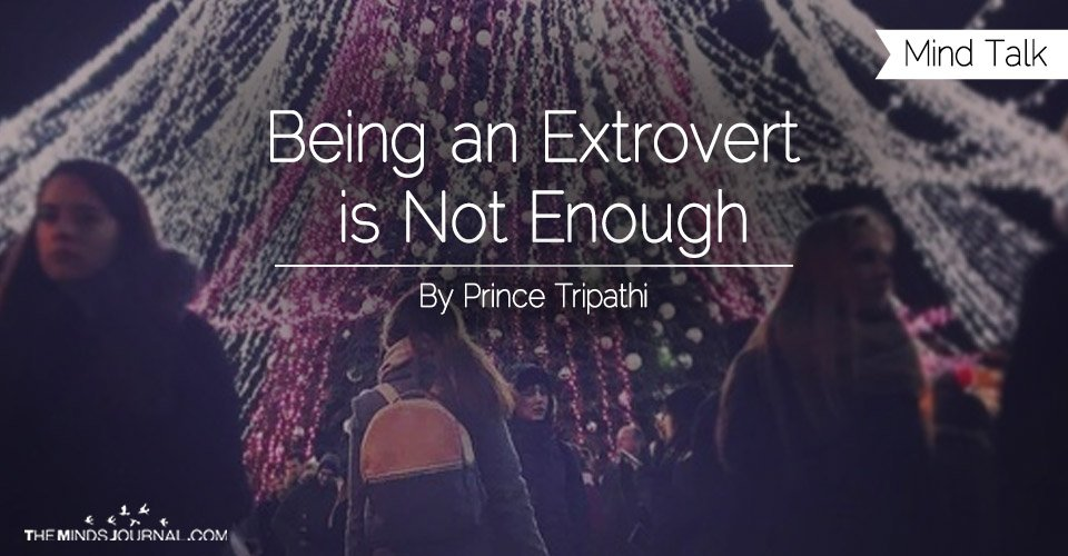 Being an extrovert is not enough