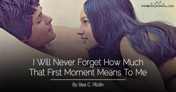 I Will Never Forget How Much That First Moment Means To Me