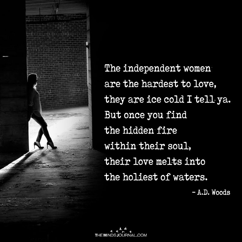 The Independent Women are The Hardest To Love