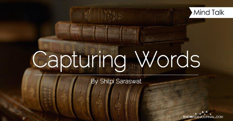 Capturing Words