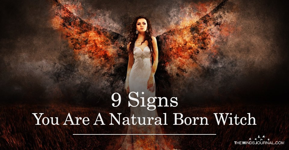 9 Signs You Are A Natural Born Witch