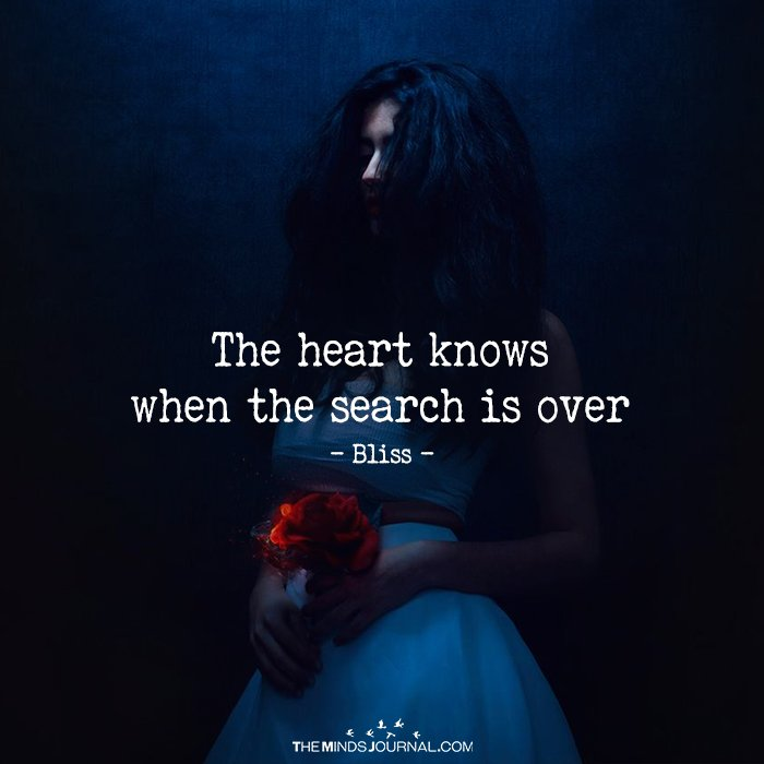 The Heart Knows When The Search Is Over