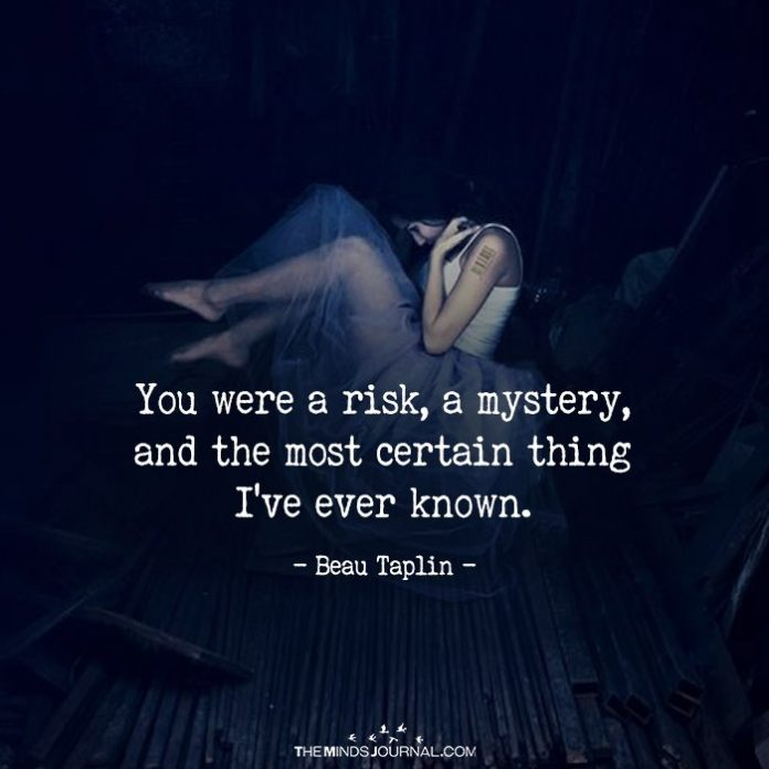 You Were A Risk, A Mystery