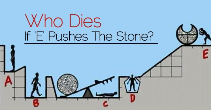 Who Dies if 'E' Pushes The Stone?