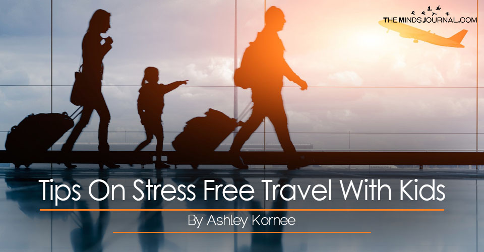 Tips on Stress Free Travel With Kids