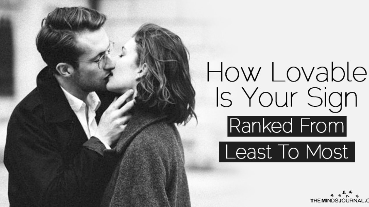 How Lovable Is Your Sign - Ranked From Least To Most