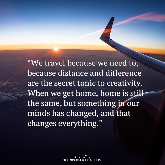 We Travel Because We Need To