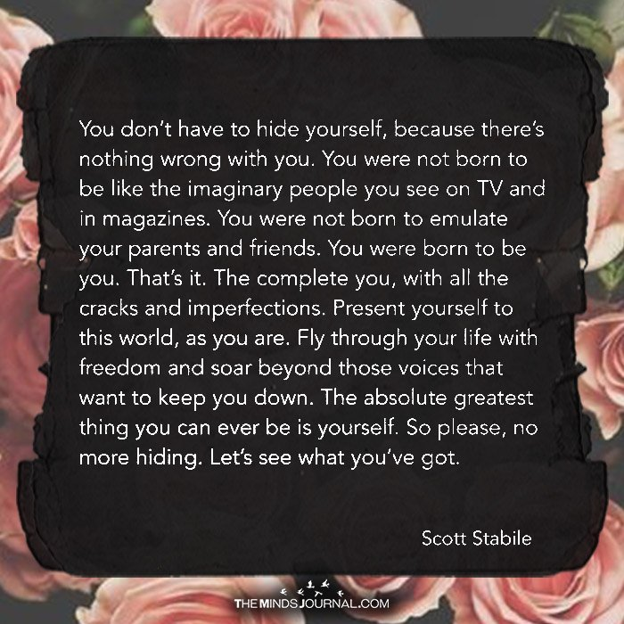 You Don't Have To Hide Yourself