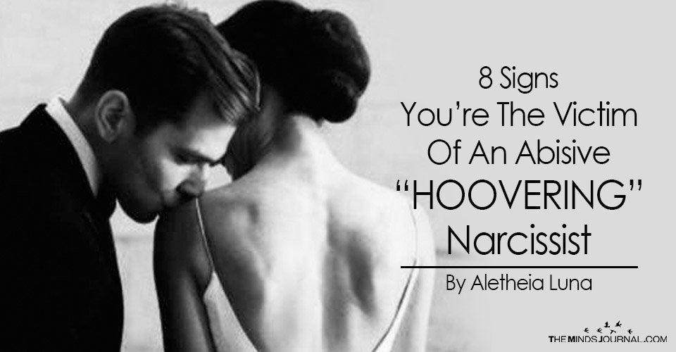 "8 Signs You Are The Victim Of An Abusive ""Hoovering"" Narcissist"