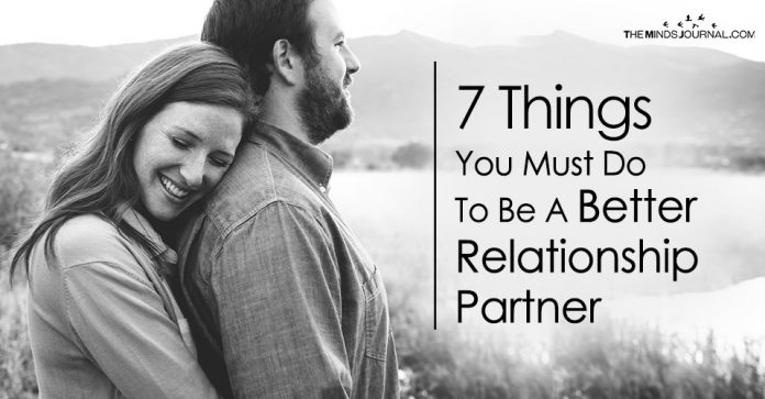 7 Things You Must Do To Be A Better Relationship Partner