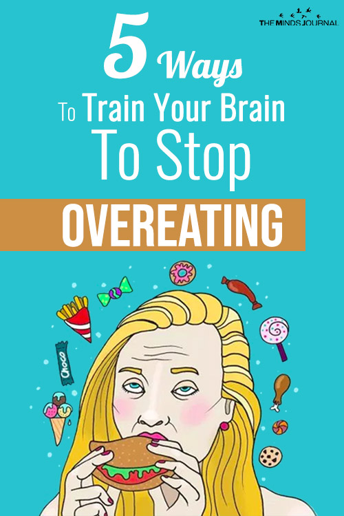 5 Sure-shot Ways To Train Your Brain To stop Overeating