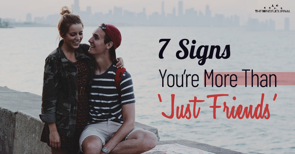 7 Signs You're More Than 'Just Friends'