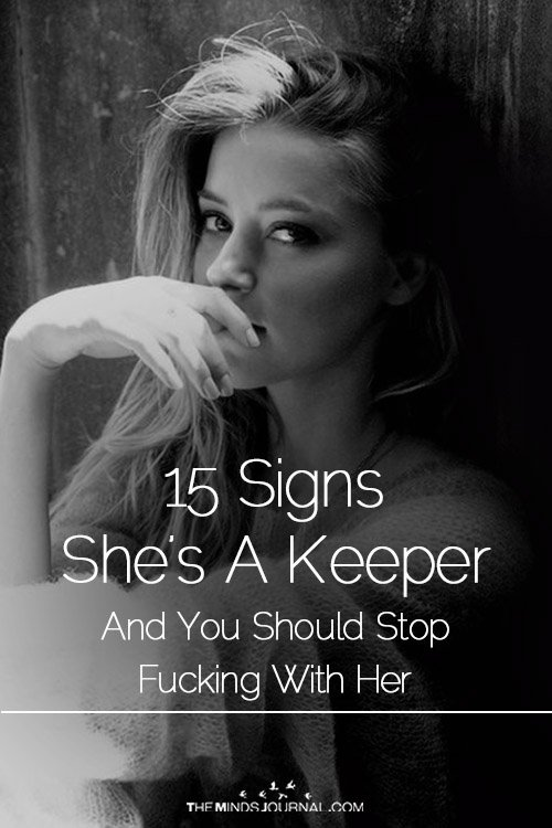 15 Signs She's A Keeper And You Should Stop Fucking With Her