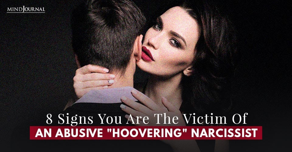 Signs You Are The Victim of an Abusive Hoovering Narcissist