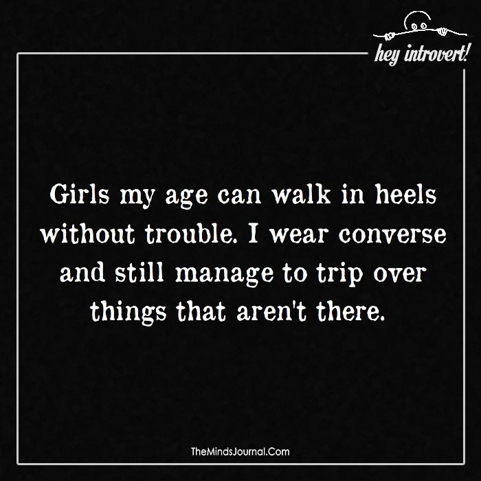 Girls my age can walk in heels without trouble