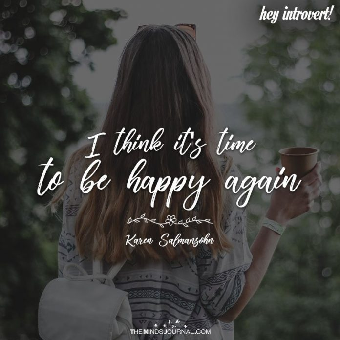 I Think It's Time To Be Happy Again
