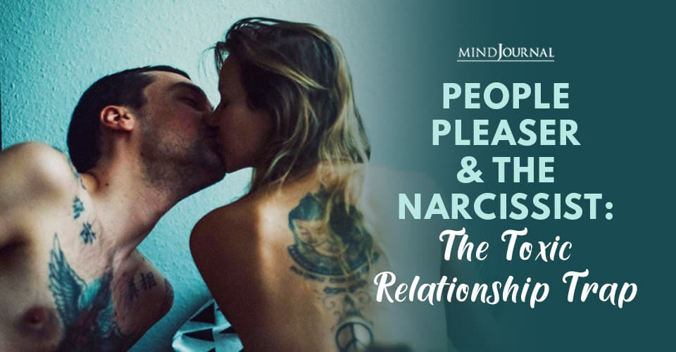 People Pleaser Narcissist Toxic Relationship Trap
