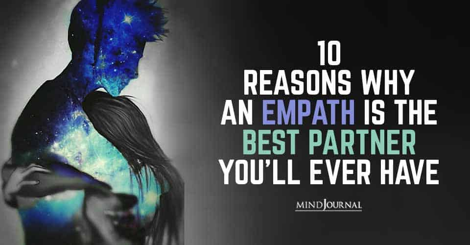 Reasons Empath Best Partner Youll Ever Have